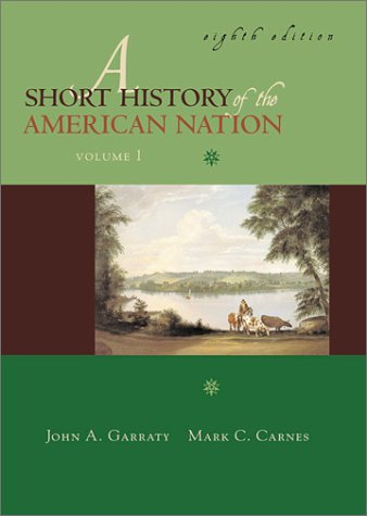 9780321071002: A Short History of the American Nation, Vol. 1: To 1877, Eighth Edition