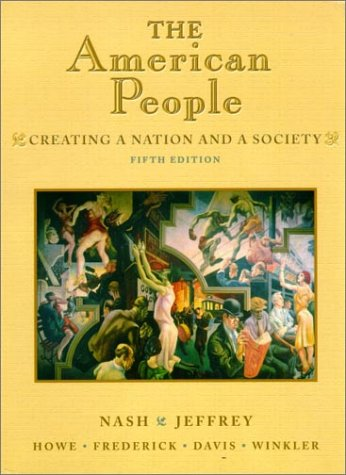 9780321071040: The American People: Creating a Nation and a Society (5th Edition)
