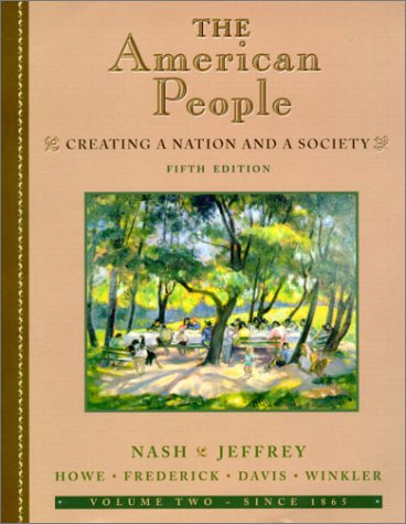 9780321076267: 2: The American People, Volume II - Since 1865: Creating a Nation and a Society: Since 1865 v. 2