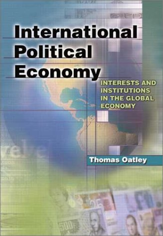 9780321076618: International Political Economy: Interest and Institutions in the Global Economy