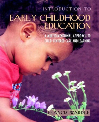 9780321077073: Introduction to Early Childhood Education: A Multidimensional Approach to Child-Centered Care and Learning