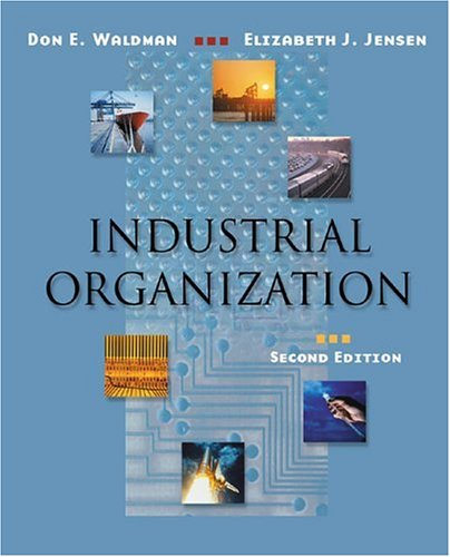 9780321077356: Industrial Organization: Theory and Practice (Addison-Wesley Series in Economics)