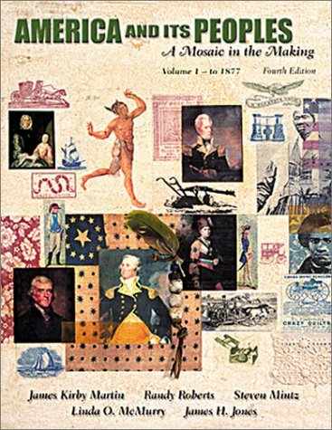 America and Its Peoples, Volume I -: James Kirby Martin,