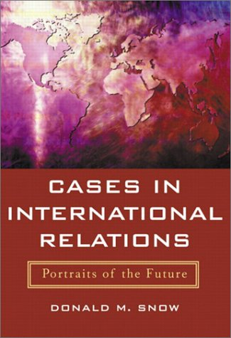 9780321080615: Cases in International Relations: Portraits of the Future