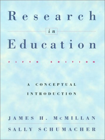 Research in Education : A Conceptual Introduction: Sally Schumacher; James