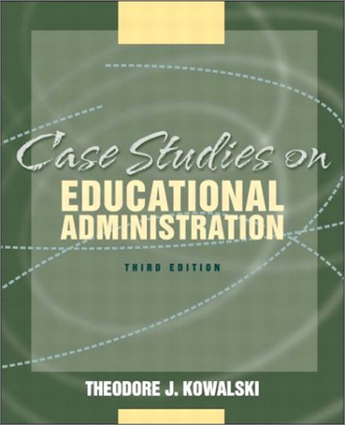 9780321081438: Case Studies in Educational Administration (3rd Edition)