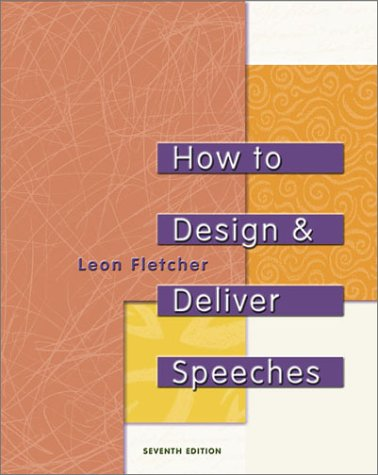 9780321081766: How to Design & Deliver Speeches, Seventh Edition