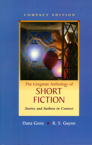 Longman Anthology of Short Fiction, Compact Edition,: Dana Gioia, R.