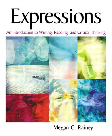 Expressions: An Introduction to Writing, Reading, and: Megan C. Rainey