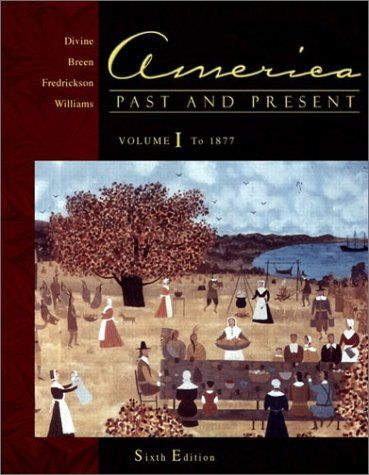 America, Past and Present : Chapters 1-16: Divine, Robert A.