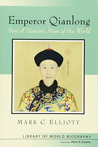 9780321084446: Emperor Qianlong: Son of Heaven, Man of the World (Library of World Biographies)