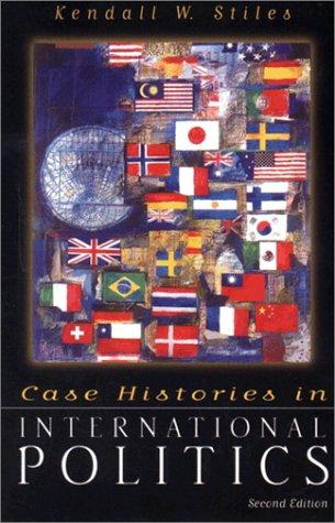 9780321084712: Case Histories in International Politics (2nd Edition)