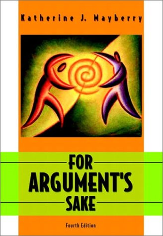 9780321085047: For Argument's Sake: A Guide to Writing Effective Arguments (4th Edition)