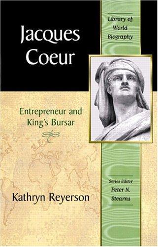 9780321085375: Jacques Coeur: Entrepreneur and King's Bursar (Library of World Biography Series)