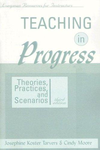 9780321085641: Teaching in Progress : Theories, Practices, and Scenarios (Longman Resourse for Instructors Series)