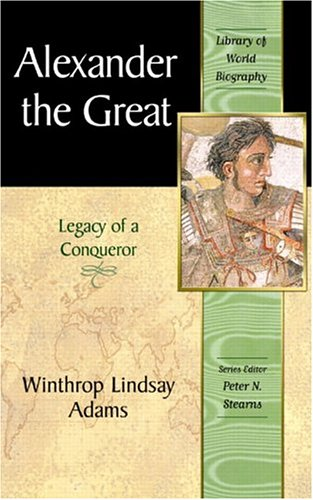 9780321086174: Alexander the Great: Legacy of a Conqueror (Library of World Biography)