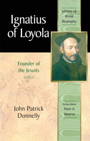 9780321086181: Ignatius of Loyola: Founder of the Jesuits (Library of World Biography Series)
