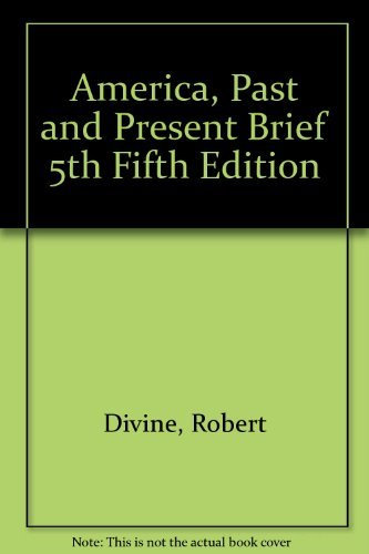 America, Past and Present Brief 5th Fifth Edition: Divine, Robert