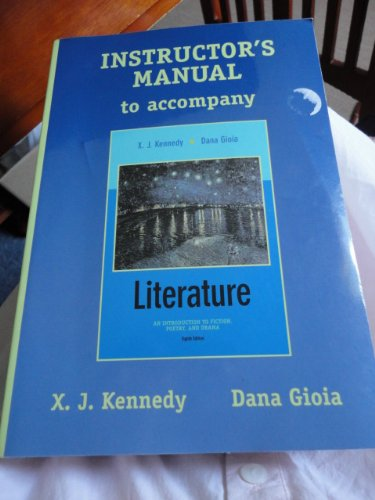 Instructor's manual to accompany Literature, an introduction: X.J. Kennedy, Dana