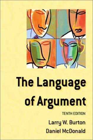 The Language of Argument (10th Edition): Larry Burton; Daniel McDonald