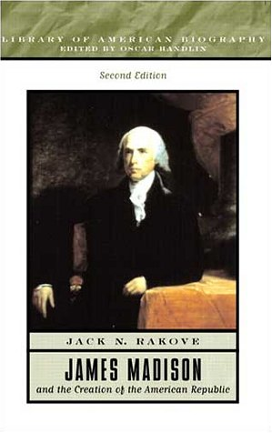 9780321087973: James Madison and the Creation of the American Republic (Library of American Biography)