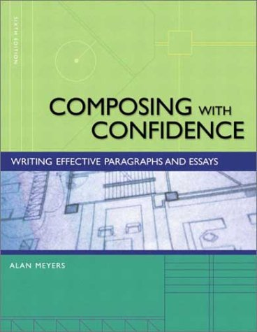9780321088314: Composing with Confidence: Writing Effective Paragraphs and Essays (6th Edition)