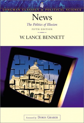 9780321088789: News: The Politics of Illusion (Longman Classics Series in Political Science), Fifth Edition