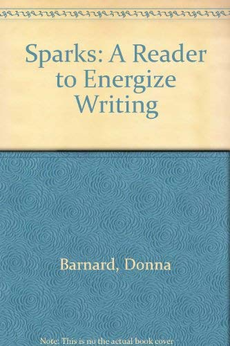 9780321089090: Sparks: A Reader to Energize Writing