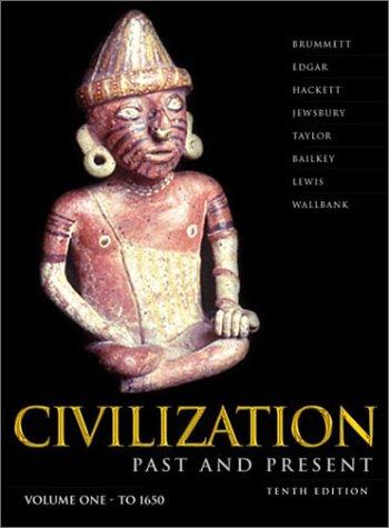 Civilization Past & Present, Vol. 1: Chapters: Palmira Brummett, Robert