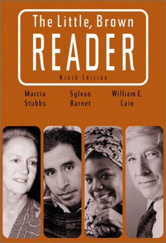 The Little Brown Reader (9th Edition) (0321091388) by Stubbs, Marcia; Barnet, Sylvan; Cain, William E.