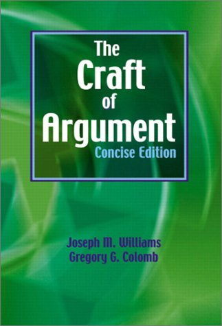 9780321091864: The Craft of Argument: Concise