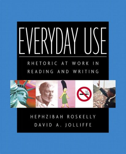 9780321093257: Everyday Use: Rhetoric at Work in Reading and Writing