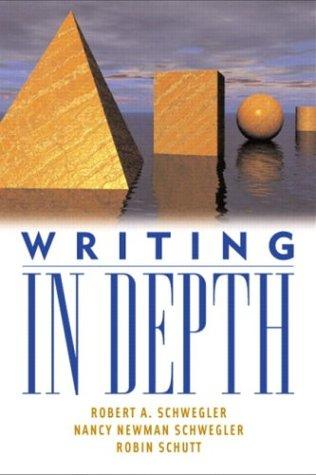 Writing in Depth (9780321094209) by Robert A. Schwegler; Nancy Newman Schwegler; Robin Schutt