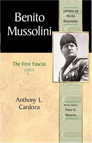 9780321095879: Benito Mussolini: The First Fascist (Library of World Biography Series)