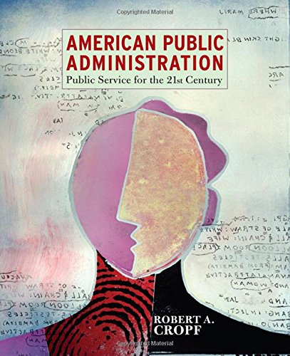 American Public Administration: Public Service for the: Cropf, Robert A