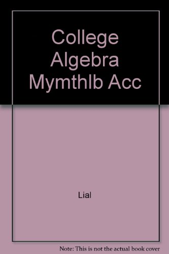 College Algebra Mymthlb Acc: Lial