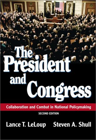 9780321100412: The President and Congress: Collaboration and Combat in National Policymaking (2nd Edition)