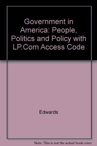 9780321101310: Government in America: People, Politics and Policy with LP.com access card (10th Edition)