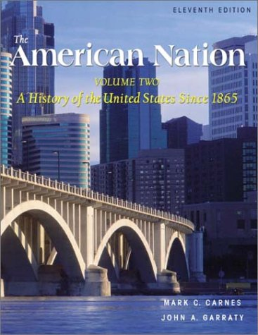 The American Nation, Volume II (11th Edition): Mark C. Carnes,