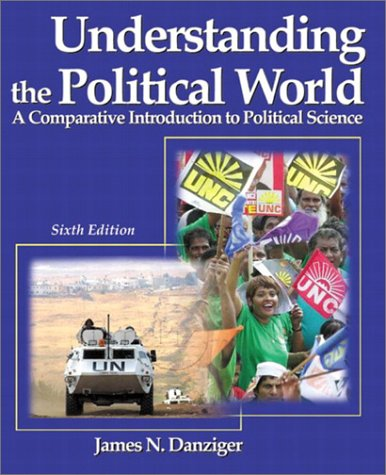 9780321101921: Understanding the Political World: A Comparative Introduction to Political Science (6th Edition)