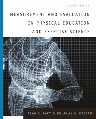 Measurement and Evaluation in Physical Education and: Alan C. Lacy,