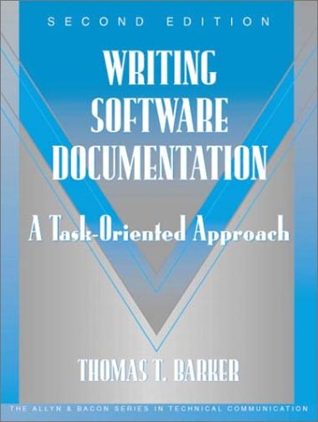 9780321103284: Writing Software Documentation: A Task-Oriented Approach (Part of the Allyn & Bacon Series in Technical Communication): A Task-Oriented Approach (Part ... and Bacon Series in Technical Communication)