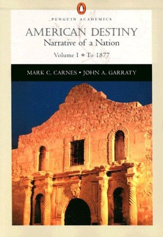 9780321103994: American Destiny, Vol. 1: Narrative of a Nation, Chapters 1-16 (Penguin Academic Series)