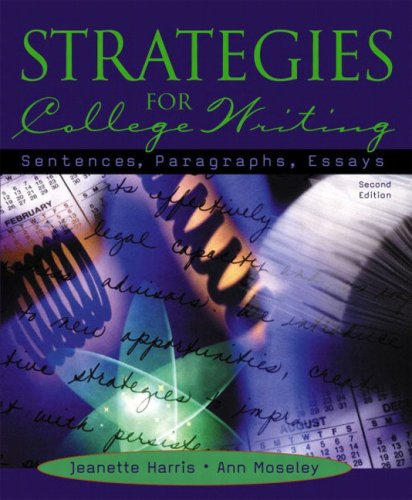 Strategies for College Writing: Sentences, Paragraphs, Essays (2nd Edition): Harris, Jeanette, ...