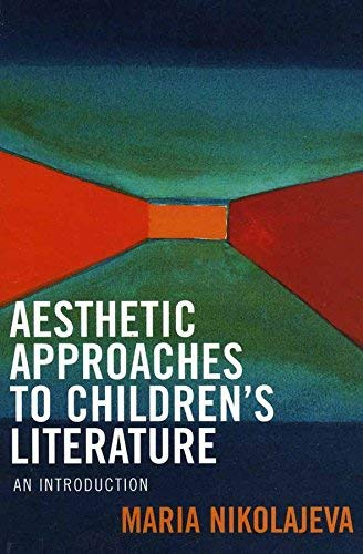 9780321104717: [(Aesthetic Approaches to Childrens Literature: An Introduction)] [Author: Maria Nikolajeva] published on (May, 2005)
