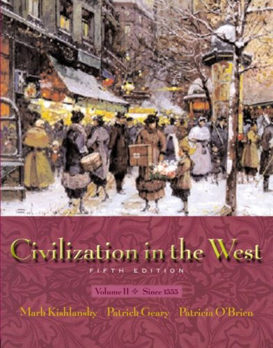 Civilization in the West, Vol. 2: Chapters: Mark Kishlansky, Patrick