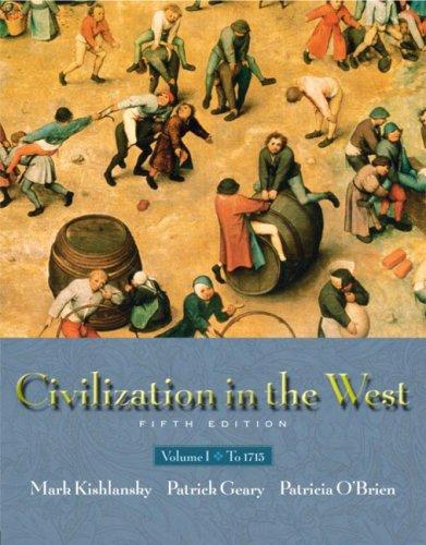 Civilization in the West, Vol. 1: Chapters: Mark Kishlansky, Patrick