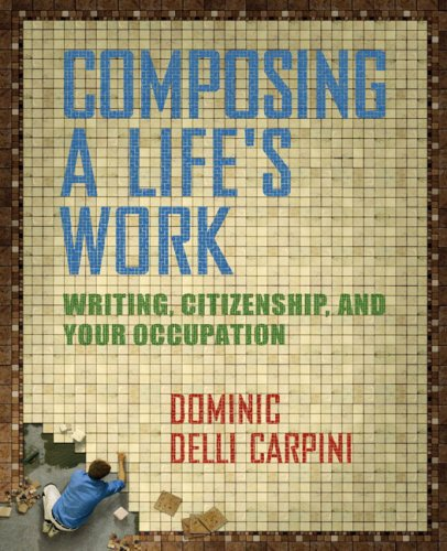9780321105288: Composing a Life's Work: Writing, Citizenship, and Your Occupation