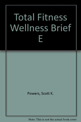 Total Fitness Wellness Brief E (0321106644) by Powers, Scott K.; Dodd, Stephen L.