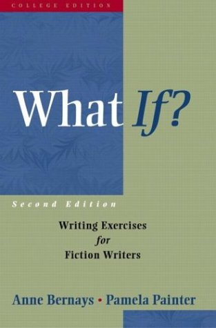What If? 9780321107176 Organized by the elements of fiction and comprised primarily of writing exercises, this text helps students hone and refine their craft with a practical, hands-on approach to writing fiction.